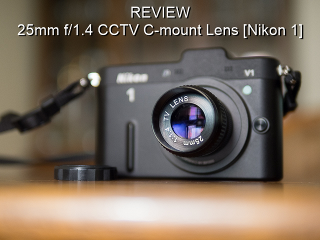25mm f1.4 c-mount lens review