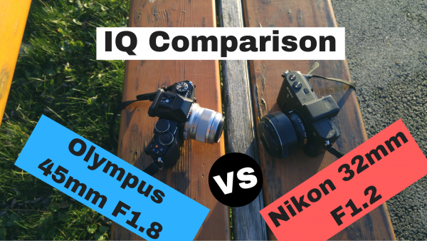 Olympus 45mm f1.8 vs Nikon 32mm f1.2 image quality comparison
